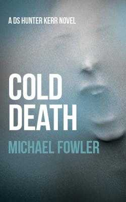 Cold Death - Fowler, Michael