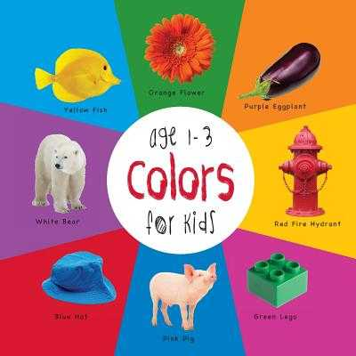 Colors for Kids Age 1-3 (Engage Early Readers: Children's Learning Books) with Free eBook - Martin, Dayna, and Roumanis, A R (Editor)