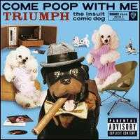 Come Poop with Me - Triumph the Insult Comic Dog