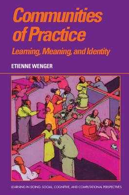 Communities of Practice: Learning, Meaning, and Identity - Wenger, Etienne