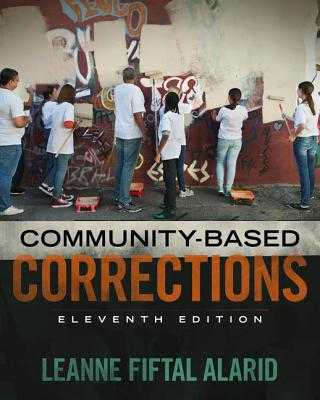 Community Based Corrections - Alarid, Leanne