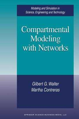 Compartmental Modeling with Networks - Walter, Gilbert G, and Contreras, Martha
