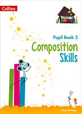 Composition Skills Pupil Book 3 - Whitney, Chris
