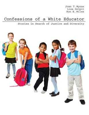Confessions of a White Educator: Stories in Search of Justice and Diversity - Delpit, Lisa D.