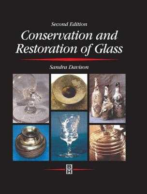 Conservation and Restoration of Glass - Davison, Sandra, and Newton, R G