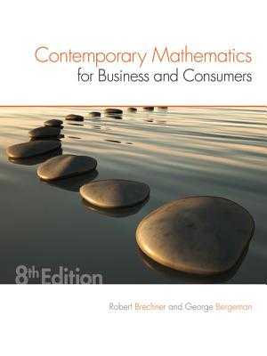 Contemporary Mathematics for Business & Consumers - Brechner, Robert A., and Bergeman, Geroge