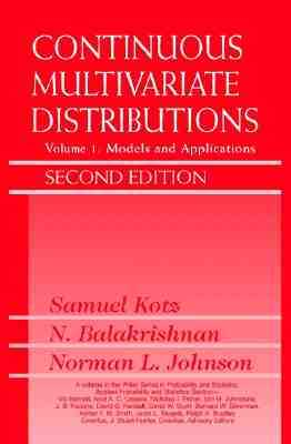 Continuous Multivariate Distributions, Volume 1: Models and Applications - Kotz, Samuel, and Balakrishnan, N, and Johnson, Norman L