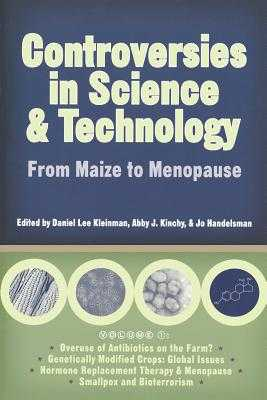 Controversies in Science and Technology: From Maize to Menopause - Kleinman, Daniel Lee (Editor), and Archibald, George (Foreword by)