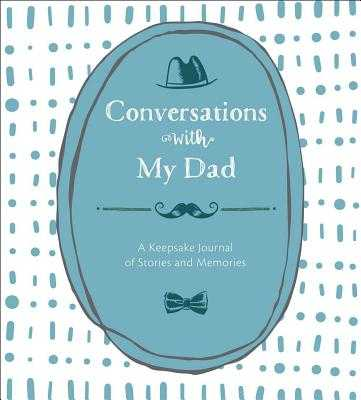 Conversations with My Dad: A Keepsake Journal of Stories and Memories - Lark Crafts