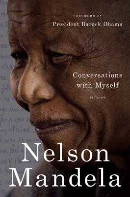 Conversations with Myself - Mandela, Nelson, and Obama, Barack (Foreword by)
