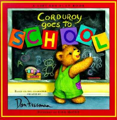Corduroy Goes to School - Freeman, Don (Creator), and Hennessy, B G