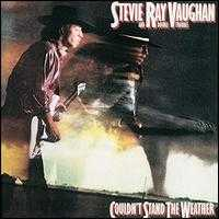 Couldn't Stand the Weather - Stevie Ray Vaughan and Double Trouble