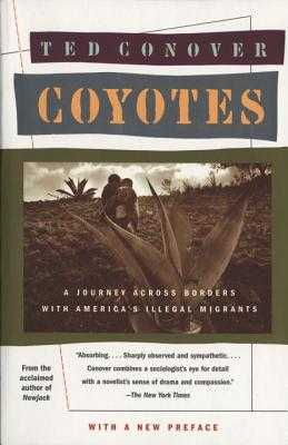 Coyotes: A Journey Across Borders with America's Mexican Migrants - Conover, Ted