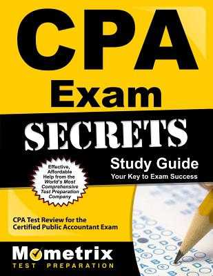 CPA Exam Secrets: CPA Test Review for the Certified Public Accountant Exam - Cpa, Exam Secrets Test Prep Team