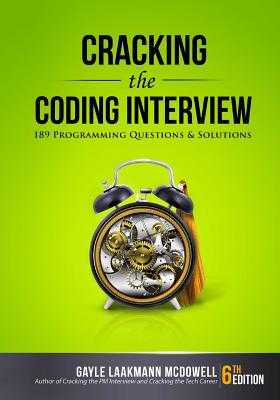 Cracking the Coding Interview: 189 Programming Questions and Solutions - McDowell, Gayle Laakmann