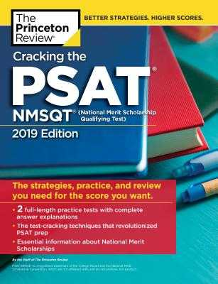 Cracking the Psat/NMSQT with 2 Practice Tests, 2019 Edition: The Strategies, Practice, and Review You Need for the Score You Want - The Princeton Review