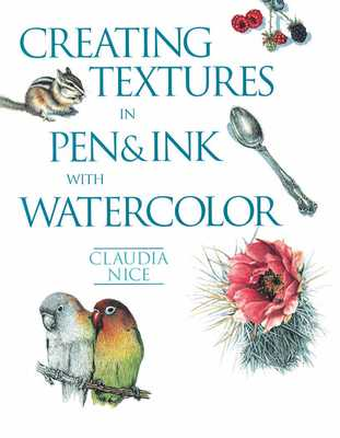 Creating Textures in Pen & Ink with Watercolor - Nice, Claudia