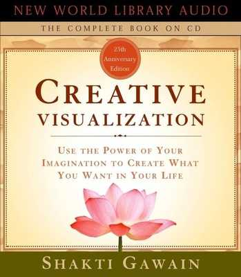 Creative Visualization: Use the Power of Your Imagination to Create What You Want in Your Life - Gawain, Shakti (Read by)