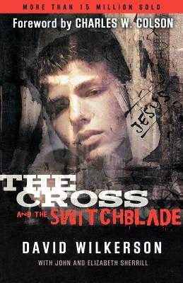 Cross and the Switchblade - Wilkerson, David, and Sherrill, John, and Sherrill, Elizabeth