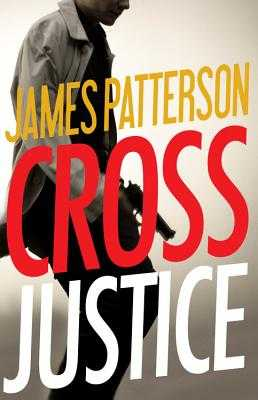 Cross Justice - Patterson, James