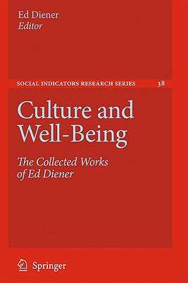 Culture and Well-Being: The Collected Works of Ed Diener - Diener, Ed (Editor)