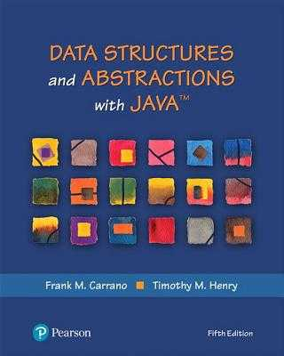 Data Structures and Abstractions with Java - Carrano, Frank M., and Henry, Timothy M.