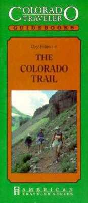 Day Hikes on the Colorado Trail - Robertson, Janet
