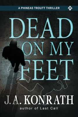 Dead On My Feet - A Thriller - Konrath, J A