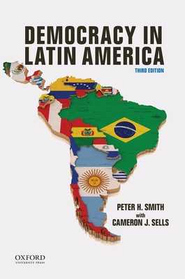Democracy in Latin America - Smith, Peter, and Sells, Cameron
