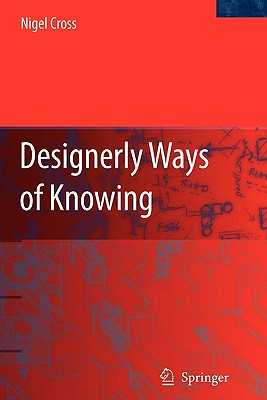 Designerly Ways of Knowing - Cross, Nigel