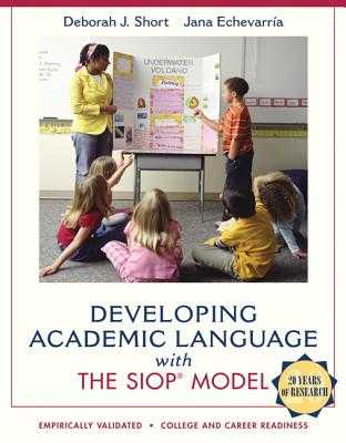 Developing Academic Language with the SIOP Model - Echevarria, Jana, and Short, Deborah J.