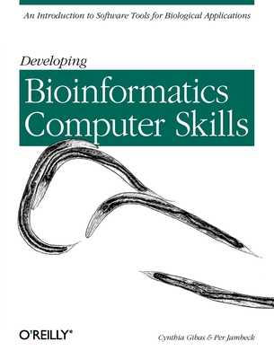 Developing Bioinformatics Computer Skills - Gibas, Cynthia, and Jambeck, Per