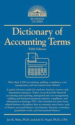 Dictionary of Accounting Terms - Siegel, Joel G, and Shim, Jae K