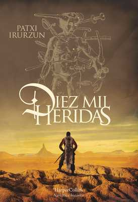 Diez Mil Heridas (Ten Thousand Wounds - Spanish Edition) - Irurzun, Patxi