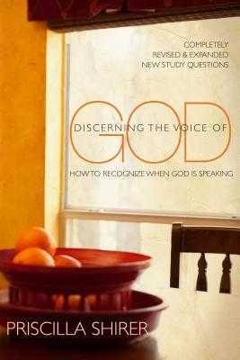 Discerning the Voice of God: How to Recognize When God Is Speaking - Shirer, Priscilla