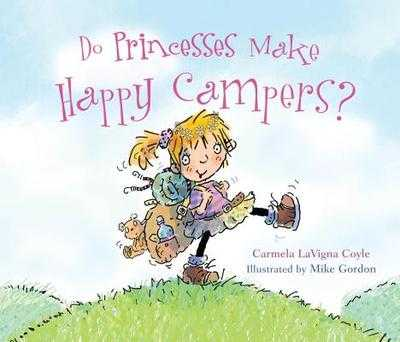Do Princesses Make Happy Campers? - Coyle, Carmela LaVigna