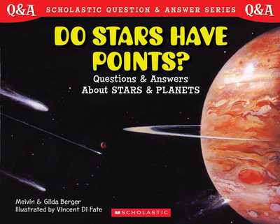 Do Stars Have Points?: Questions and Answers about Stars and Planets - Berger, Melvin, and Berger, Gilda