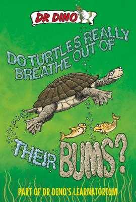 Do Turtles Really Breathe Out Of Their Bums? - Botham, Noel