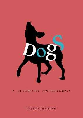 Dogs: A Literary Anthology - Bradley, Catherine (Editor)