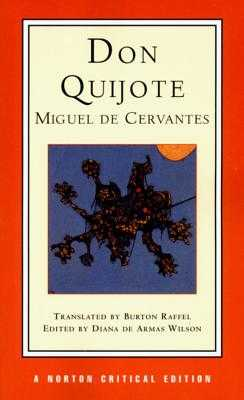 Don Quijote: A New Translation, Backgrounds and Contexts, Criticism - Cervantes, Miguel De, and De Armas Wilson, Diana (Editor), and Raffel, Burton, Professor (Translated by)