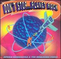 Don't Stop...Planet Rock - Afrika Bambaataa & the Soulsonic Force