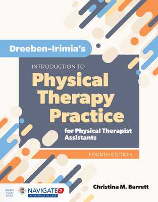Dreeben-Irimia's Introduction To Physical Therapy Practice For Physical Therapist Assistants - Barrett, Christina M.