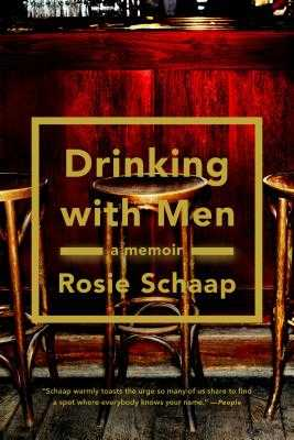 Drinking with Men - Schaap, Rosie