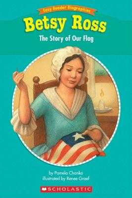 Easy Reader Biographies: Betsy Ross: The Story of Our Flag - Chanko, Pamela