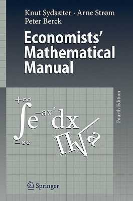 Economists' Mathematical Manual - Sydsaeter, Knut, and Strøm, Arne, and Berck, Peter