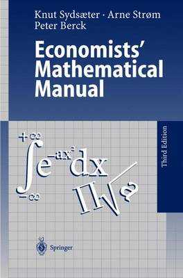 Economists' Mathematical Manual - Sydsaeter, Knut (Preface by), and Strom, Arne (Preface by), and Berck, Peter (Preface by)