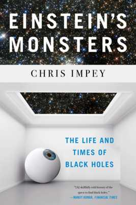 Einstein's Monsters: The Life and Times of Black Holes - Impey, Chris
