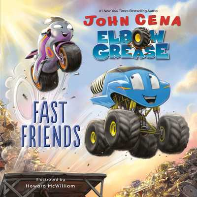 Elbow Grease: Fast Friends - Cena, John
