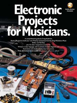 Electronic Projects for Musicians - Anderton, Craig