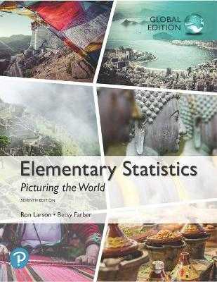 Elementary Statistics: Picturing the World, Global Edition - Larson, Ron, and Farber, Betsy